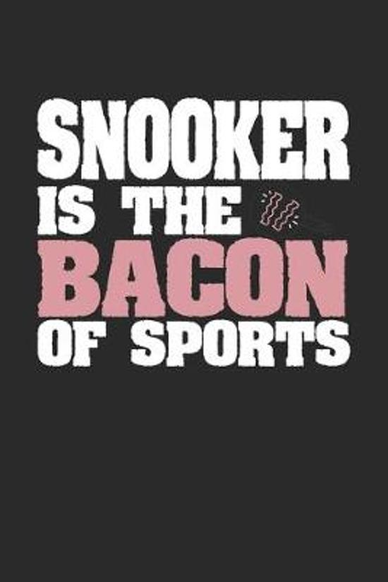 Snooker Is The Bacon of Sports: Blank Lined Journal Notebook Gift (6 x 9 - 150 pages) College Ruled Logbook for Players and Coaches