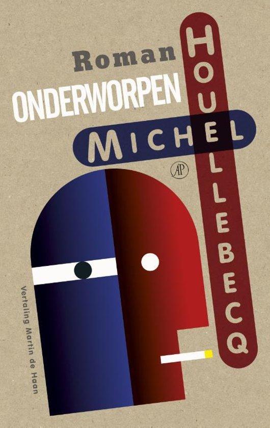 Boek cover Onderworpen van Michel Houellebecq (Onbekend)
