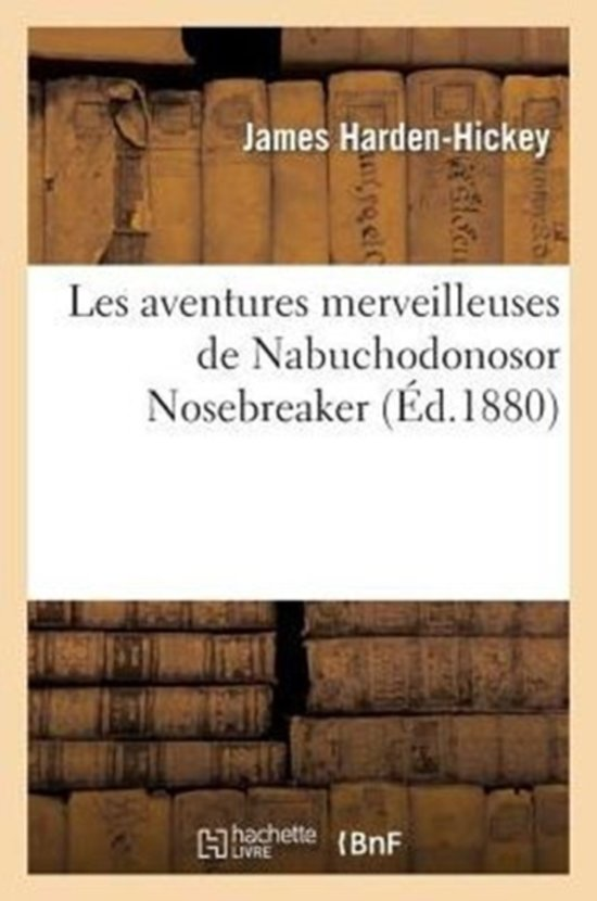 Les Aventures Merveilleuses de Nabuchodonosor Nosebreaker