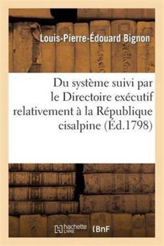 Afbeelding van Du Syst me Suivi Par Le Directoire Ex cutif Relativement La R publique Cisalpine
