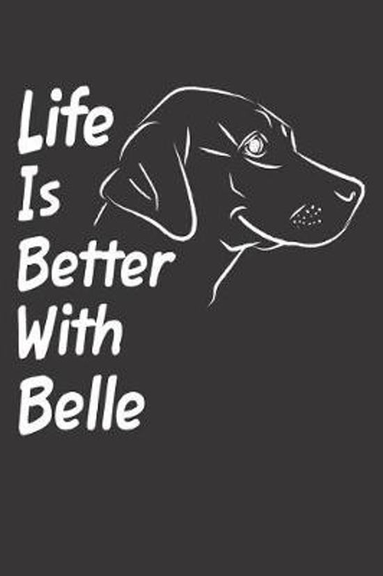 Life Is Better With Belle