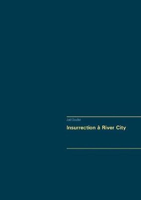 Insurrection River City