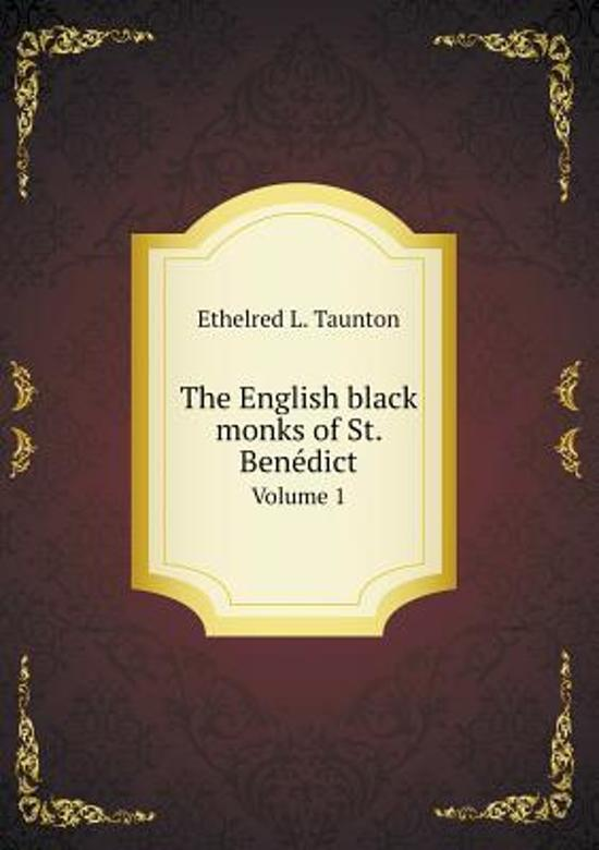 The English Black Monks of St. Benédict Volume 1