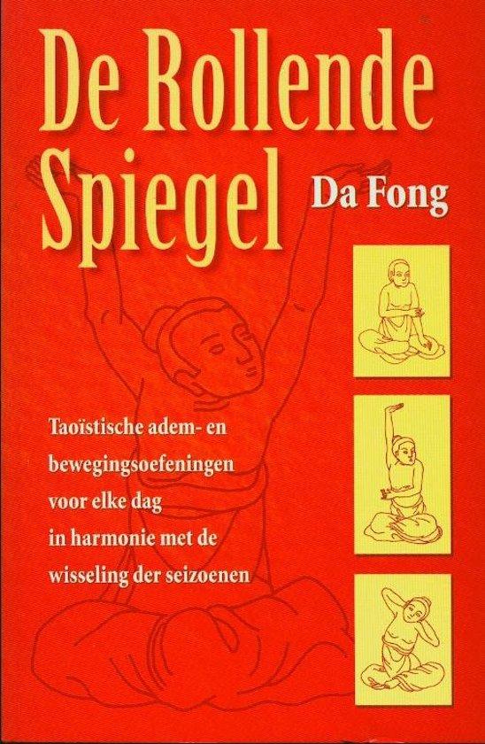 taoistische spreuken bol.| ROLLENDE SPIEGEL, DE, Da Fong | 9789063783259 | Boeken taoistische spreuken