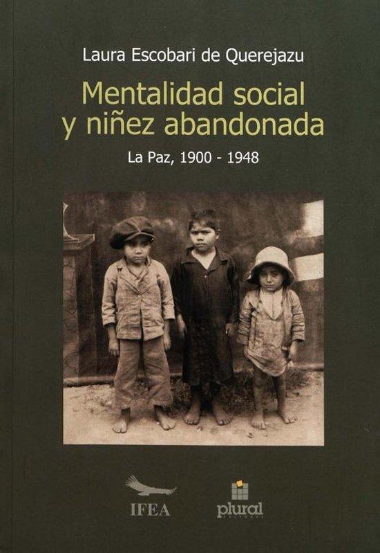 Mentalidad social y niñez abandonada en La Paz (1900-1948)