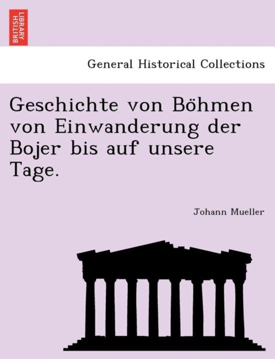 Geschichte Von Bo Hmen Von Einwanderung Der Bojer Bis Auf Unsere Tage.