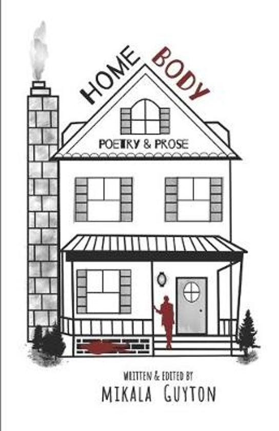 Home Body: Poetry & Prose