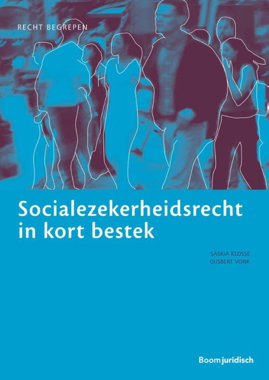 Socialezekerheidsrecht in kort bestek - Saskia Klosse