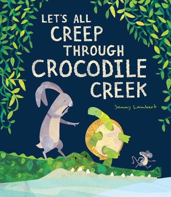 Boek cover Lets All Creep Through Crocodile Creek van Jonny Lambert (Paperback)