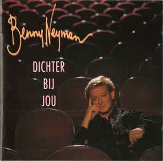 Benny Neyman - Dichter bij jou