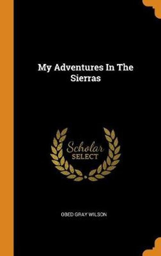 My Adventures in the Sierras