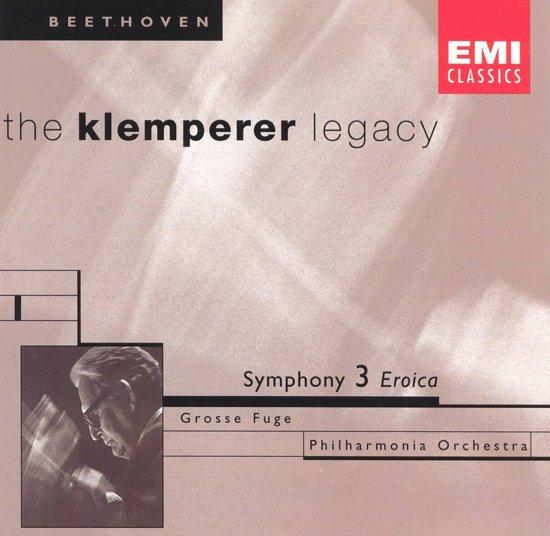 Klemperer Legacy - Beethoven: Symphony no 3, Grosse Fuge