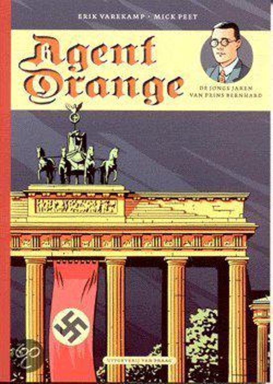 Boek cover Agent Orange De jonge jaren van prins Bernhard van Erik Varekamp (Hardcover)