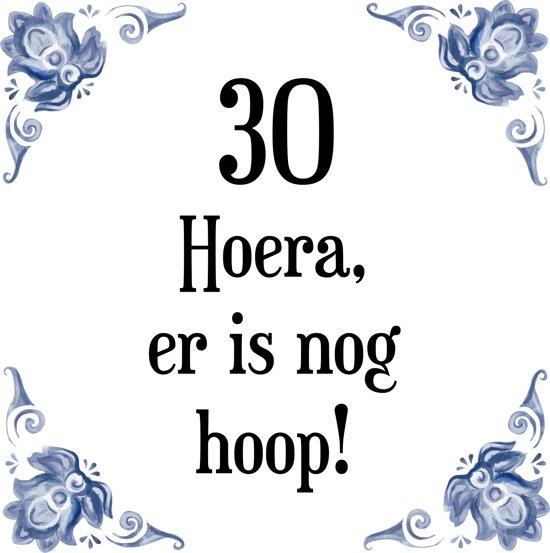 Verjaardag Tegeltje Met Spreuk 30 Jaar Hoera Er Is Nog Hoop 30 Cadeau Verpakking Plakhanger