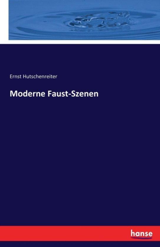 Moderne Faust-Szenen
