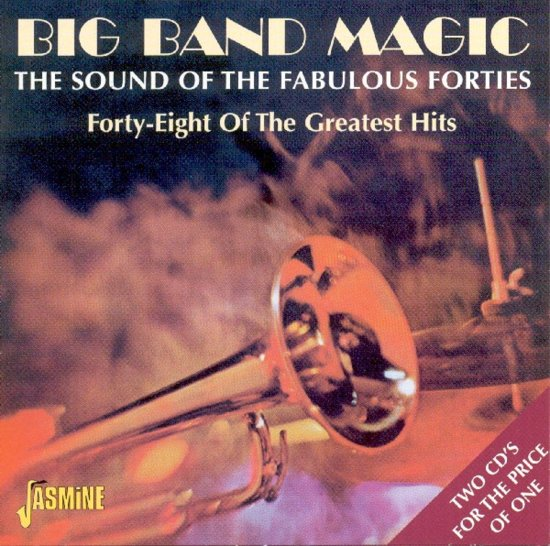 Big Band Magic: The Fabulous Forties...