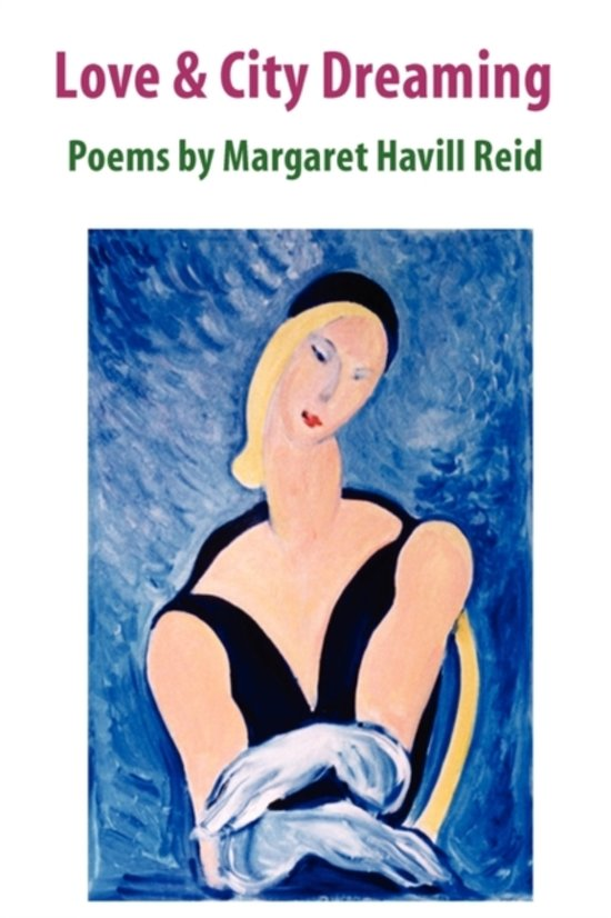 Love & City Dreaming Poems by Margaret Havill Reid