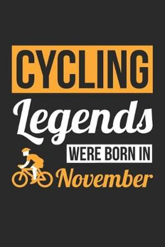 Cycling Legends Were Born In November - Cycling Journal - Cycling Notebook - Birthday Gift for Cyclist: Unruled Blank Journey Diary, 110 blank pages,