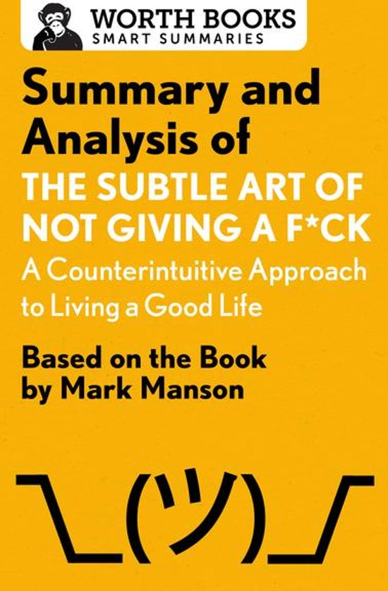 Boek cover Summary and Analysis of The Subtle Art of Not Giving a F*ck: A Counterintuitive Approach to Living a Good Life van Worth Books (Onbekend)