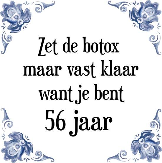 Verjaardag 56.Verjaardag Tegeltje Met Spreuk 56 Jaar Zet De Botox Maar Vast Klaar Want Je Bent 56 Jaar Cadeau Verpakking Plakhanger