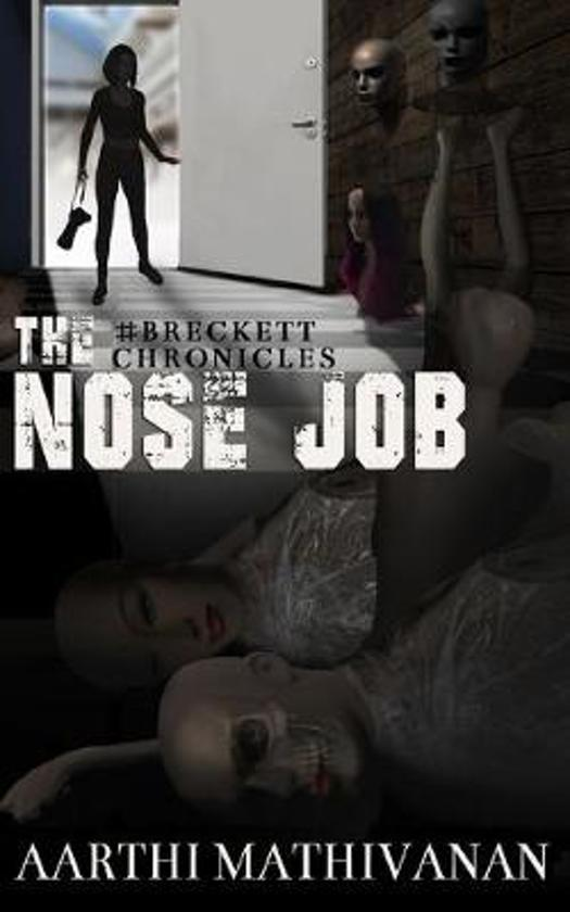 #Breckett Chronicles: The Nose Job