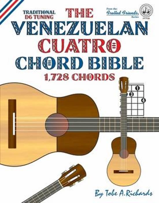 Bol The Venezuelan Cuatro Chord Bible Tobe A Richards