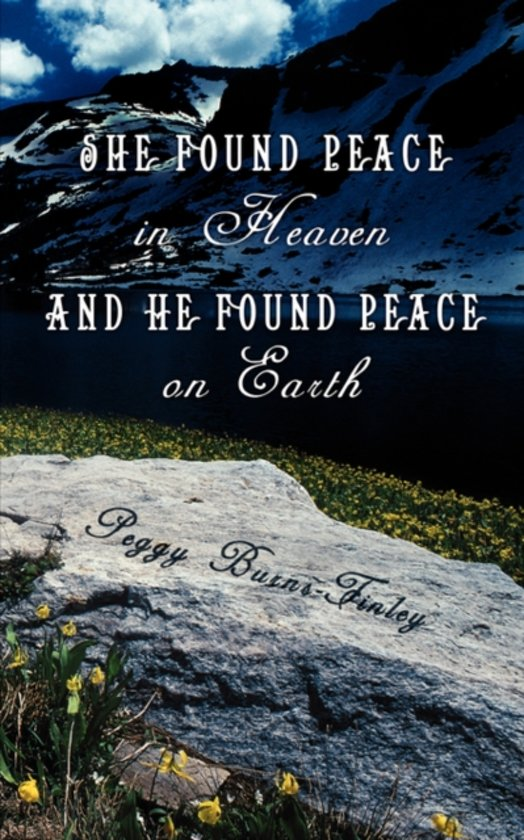 She Found Peace in Heaven and He Found Peace on Earth