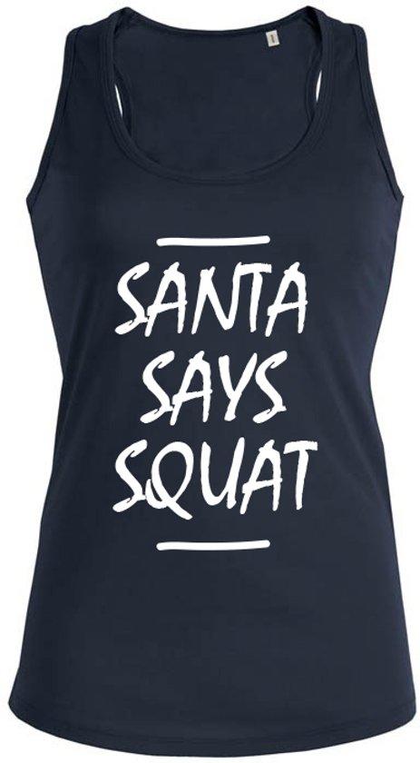 Santa says Squat dames sport shirt / hemd / top - maat L