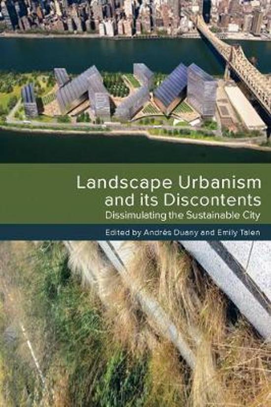 Landscape Urbanism and its Discontents
