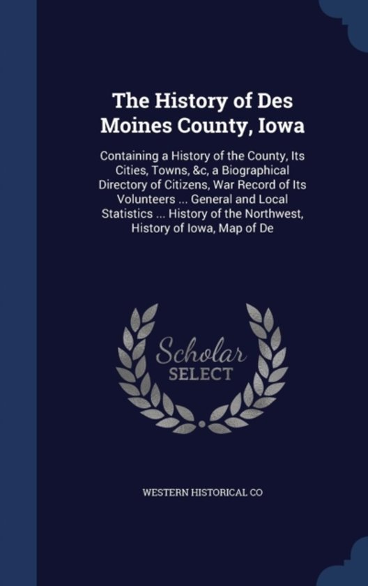 The History of Des Moines County, Iowa
