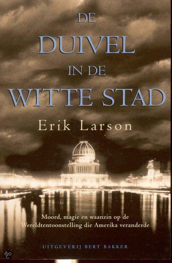 Boek cover De Duivel In De Witte Stad van Erik Larson (Onbekend)