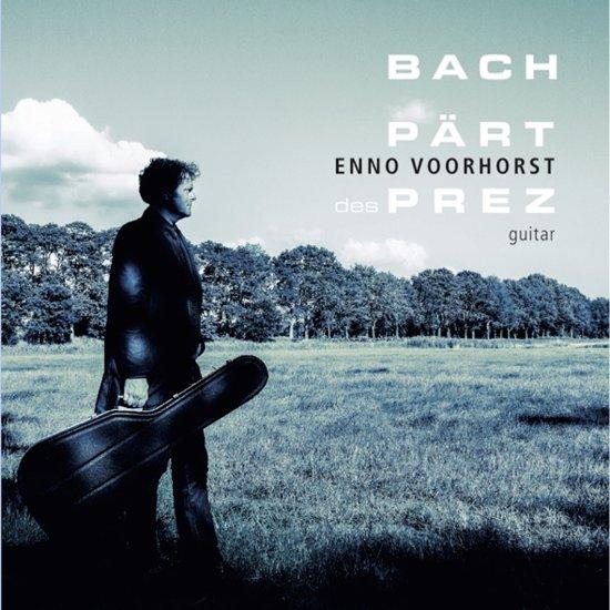 Bach, Pärt, des Prez / Enno Voorhorst