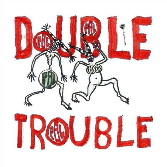 Double Trouble-10''
