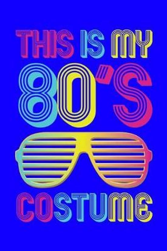 This is My 80's Costume