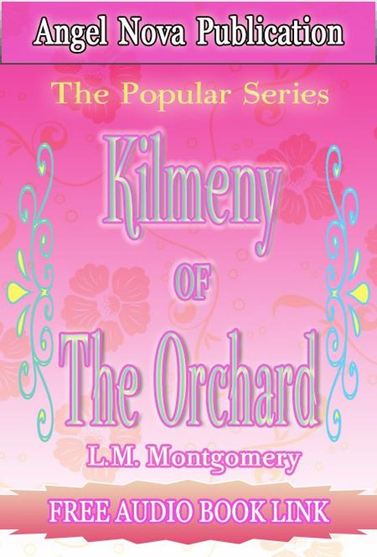 Kilmeny of the Orchard : (Audio Book Link)