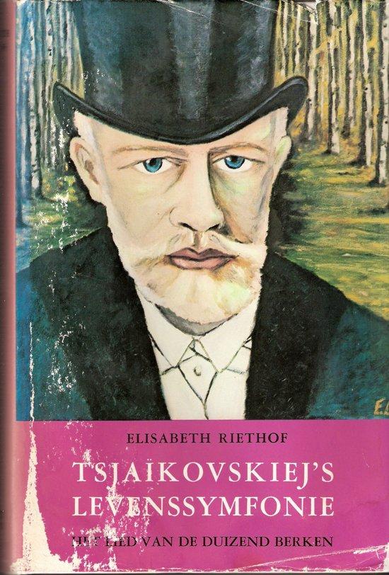 Tsjaikovskiej s levenssymfonie - Riethof |