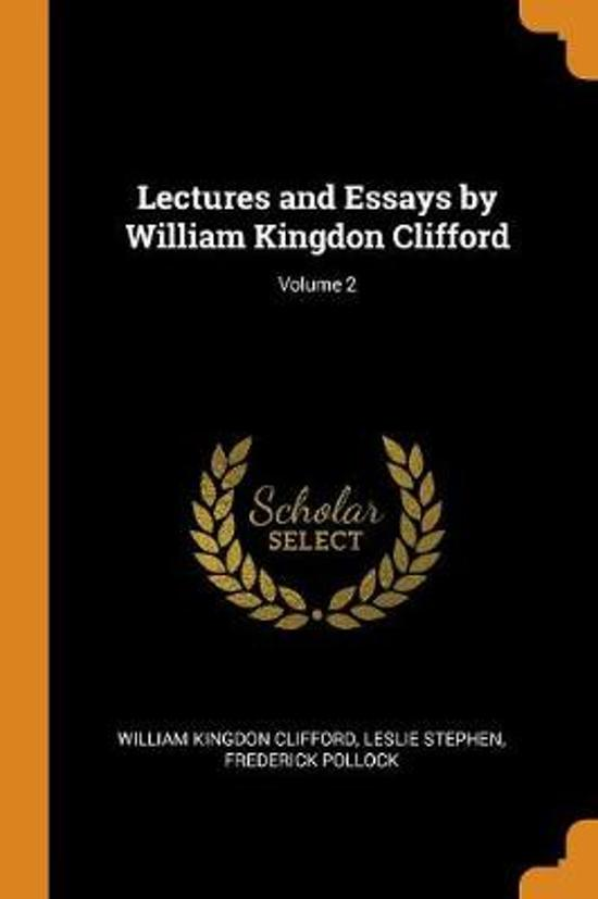 Lectures and Essays by William Kingdon Clifford; Volume 2