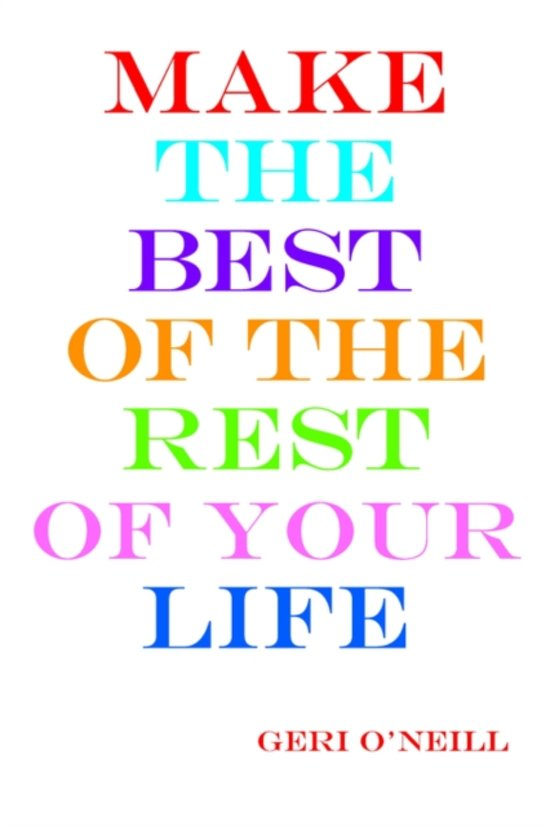 Make the Best of the Rest of Your Life