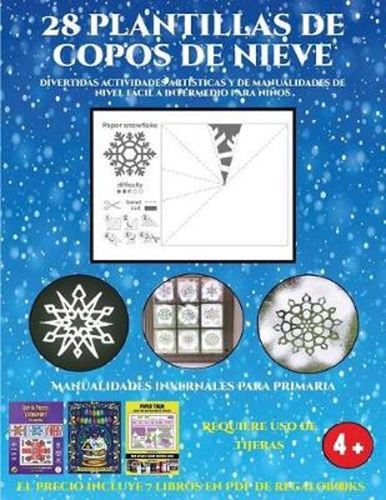 Manualidades Invernales Para Primaria (Divertidas Actividades Artisticas Y De Manualidades De Nivel Facil a Intermedio Para Ninos)