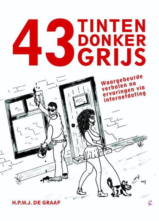 43 Tinten Donker Grijs - waargebeurde verhalen na ervaringen via internetdating