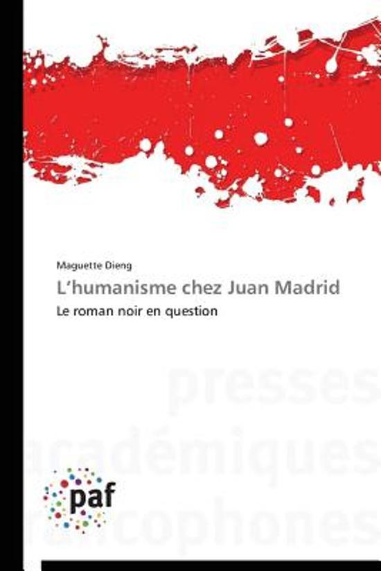 L Humanisme Chez Juan Madrid