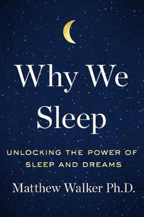 Boek cover Why We Sleep van Matthew Walker (Hardcover)