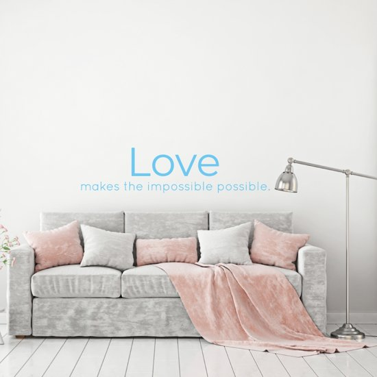 Muursticker Love Makes The Impossible Possible -  Lichtblauw -  160 x 39 cm  - Muursticker4Sale