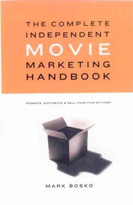 Complete Independent Movie Marketing Handbook