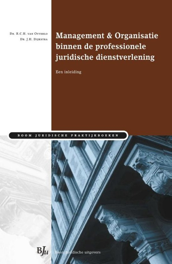 Boom Juridische praktijkboeken Management Organisatie binnen de professionele juridische dienstverlening