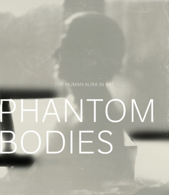 Phantom Bodies: The Human Aura in Art