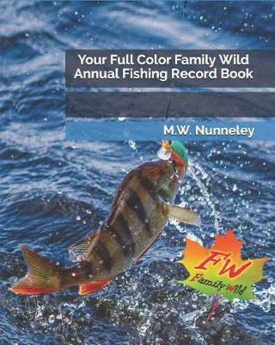 Your Full Color Family Wild Annual Fishing Record Book