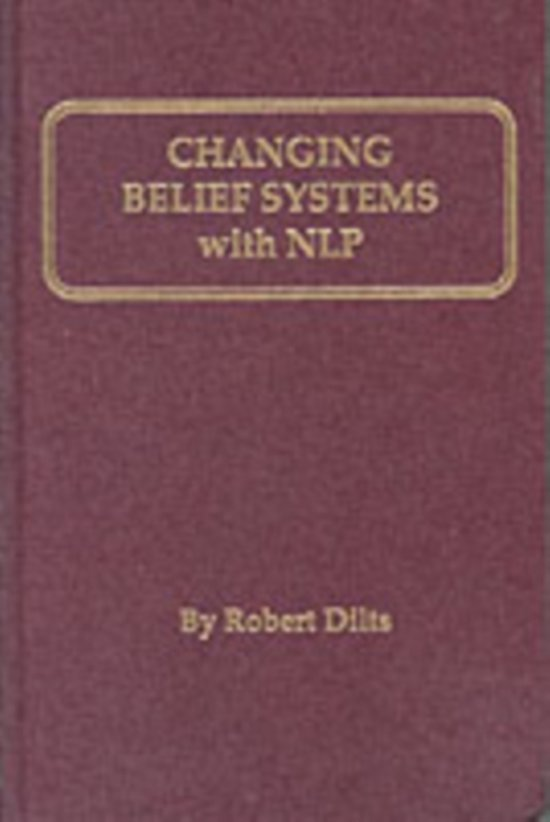 Boek cover Changing Belief Systems with Neurolinguistic Programming van Robert Dilts (Hardcover)