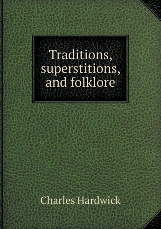 Traditions, Superstitions, and Folklore