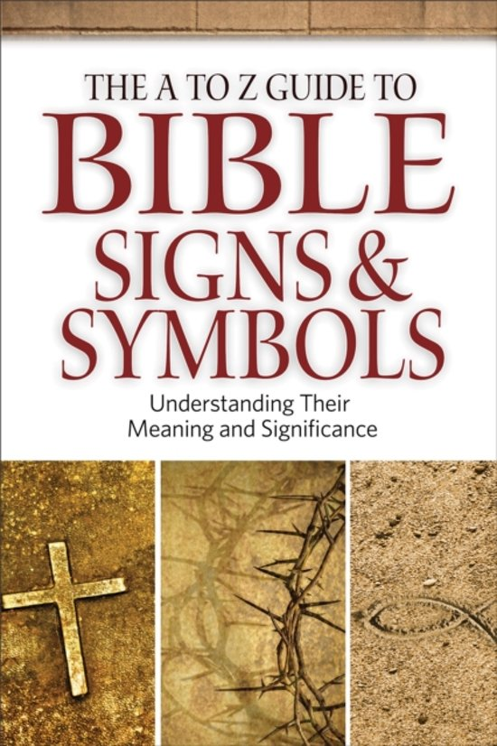 Bol The A To Z Guide To Bible Signs And Symbols Neil Wilson